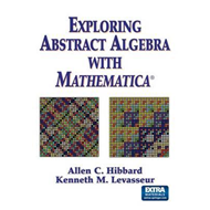 Exploring Abstract Algebra with Mathematica (BOK)