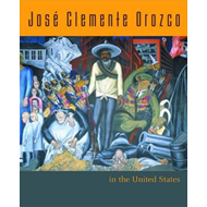 Jose Clemente Orozco in the United States (BOK)