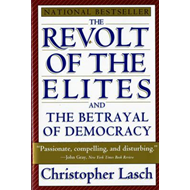 Revolt of the Elites and the Betrayal of Democracy (BOK)