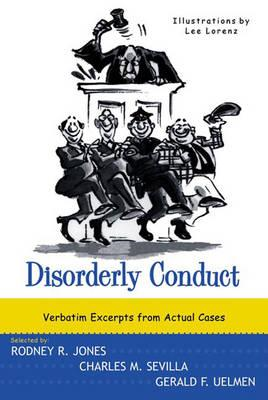 Disorderly Conduct: Verbatim Excerpts from Actual Cases (BOK)