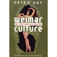 Weimar Culture - the Outsider as Insider (BOK)