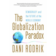 The Globalization Paradox: Democracy and the Future of the World Economy (BOK)