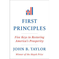 First Principles: Five Keys to Restoring America's Prosperity (BOK)