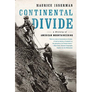 Continental Divide a History of American Mountaineering (BOK)
