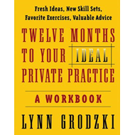Twelve Months to Your Ideal Private Practice (BOK)