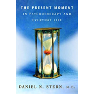Present Moment in Psychotherapy and Everyday Life (BOK)