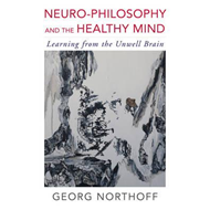 Neuro-Philosophy and the Healthy Mind (BOK)