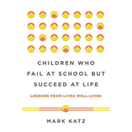 Children Who Fail at School But Succeed at Life (BOK)