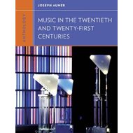 Anthology for Music in the Twentieth and Twenty-First Centuries (BOK)