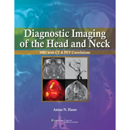 Diagnostic Imaging of the Head and Neck: MRI with CT & PET Correlations (BOK)