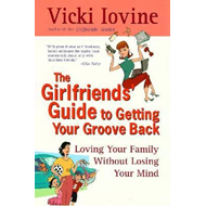 Girlfriend's Guide to Getting Your Groove Back (BOK)