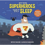 Even Superheroes Have To Sleep (BOK)