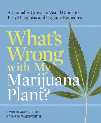 What's Wrong With My Marijuana Plant? (BOK)