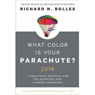 What Color Is Your Parachute? 2019 (BOK)