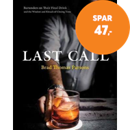 Produktbilde for Last Call - Bartenders on Their Final Drink and the Wisdom and Rituals of Closing Time (BOK)