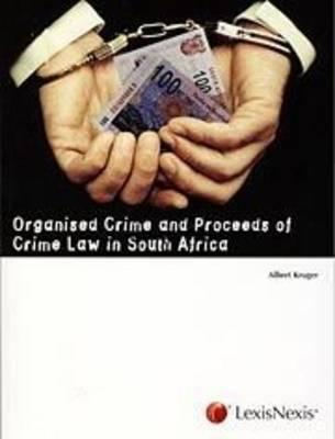Organised Crime and Proceeds of Crime Law in South Africa