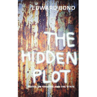 The Hidden Plot: Notes on Theatre and the State (BOK)