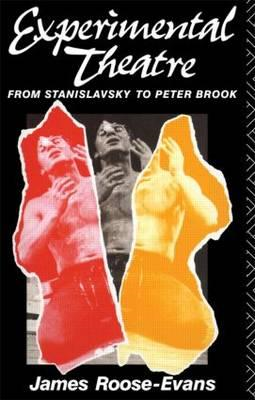 Experimental Theatre from Stanislavsky to Peter Brook (BOK)