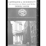 Capitalism and Modernity: Excursus on Marx and Weber (BOK)