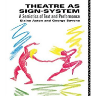 Theatre as Sign-system: A Semiotics of Text and Performance (BOK)