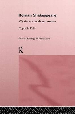 Roman Shakespeare: Warriors, Wounds and Women (BOK)