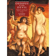 Oedipus and the Devil: Witchcraft, Religion and Sexuality in Early Modern Europe (BOK)