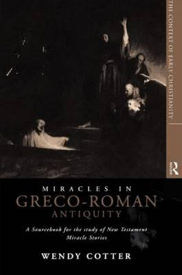 Miracles in Greco-Roman Antiquity: A Sourcebook for the Study of New Testament Miracle Stories (BOK)