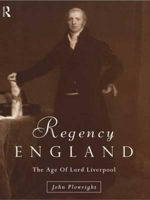 Regency England: Age of Lord Liverpool (BOK)
