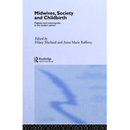 Midwives, Society and Childbirth (BOK)