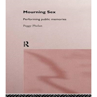 Mourning Sex: Performing Public Memories (BOK)