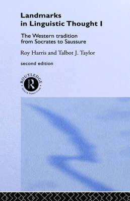 Landmarks in Linguistic Thought: The Western Tradition from Socrates to Saussure: v.1: Western Tradi (BOK)