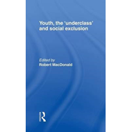 Youth, the Underclass and Social Exclusion (BOK)