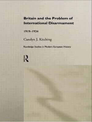 Britain and the Problem of International Disarmament: 1919-34 (BOK)