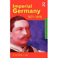 Imperial Germany 1871-1918 (BOK)