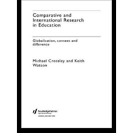 Comparative and International Research In Education (BOK)