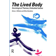 The Lived Body: Sociological Themes, Embodied Issues (BOK)