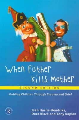 When Father Kills Mother: Guiding Children Through Trauma and Grief (BOK)