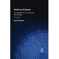 Ordinary Ecstasy: The Dialectics of Humanistic Psychology (BOK)