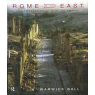 Rome in the East: The Transformation of an Empire (BOK)