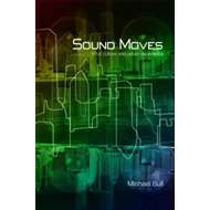 Sound Moves: iPod Culture and Urban Experience (BOK)