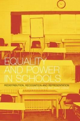 Equality and Power in Schools: Redistribution, Recognition and Representation (BOK)