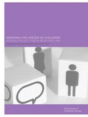 Hearing the Voices of Children: Social Policy for a New Century (BOK)