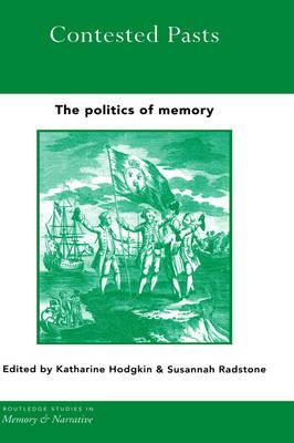 Contested Pasts: The Politics of Memory (BOK)