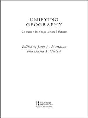 Unifying Geography: Common Heritage, Shared Future? (BOK)