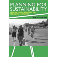 Planning for Sustainability: Towards More Liveable and Ecological Communities (BOK)