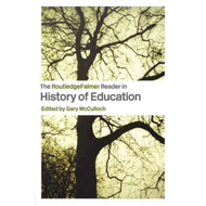 RoutledgeFalmer Reader in the History of Education (BOK)