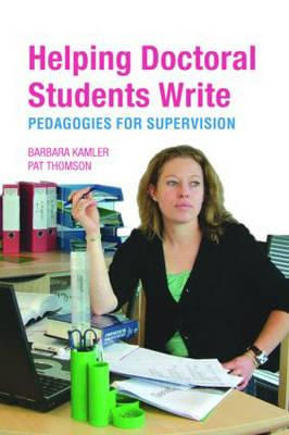 Helping Doctoral Students Write: Pedagogies for Supervision (BOK)