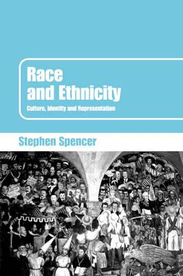 Race and Ethnicity: Culture, Identity and Representation (BOK)