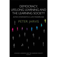 Democracy, Lifelong Learning and the Learning Society (BOK)