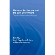 Madness, Architecture and the Built Environment (BOK)